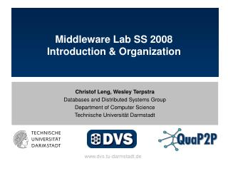 Middleware Lab SS 2008 Introduction & Organization