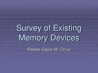 Survey of Existing Memory Devices