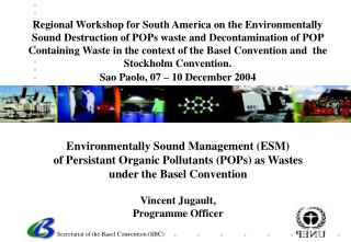 Environmentally Sound Management (ESM) of Persistant Organic Pollutants (POPs) as Wastes