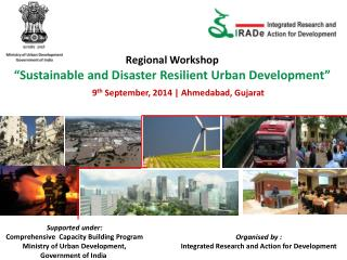 Regional Workshop �Sustainable and Disaster Resilient Urban Development�