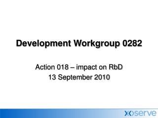 Development Workgroup 0282