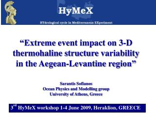 3 rd  HyMeX workshop 1-4 June 2009 ,  Heraklion , GREECE