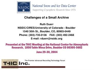 Challenges of a Small Archive Ruth Duerr NSIDC/CIRES/University of Colorado - Boulder