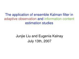 Junjie Liu and Eugenia Kalnay July 13th, 2007