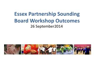 Essex Partnership Sounding Board Workshop Outcomes