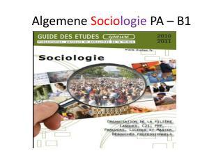 Algemene  Socio logie  PA – B1