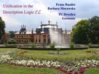Franz Baader  Barbara Morawska TU Dresden Germany