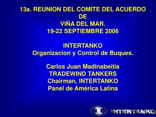 13a. REUNION DEL COMITE DEL ACUERDO DE  VIÑA DEL MAR.  19-22 SEPTIEMBRE 2006 INTERTANKO