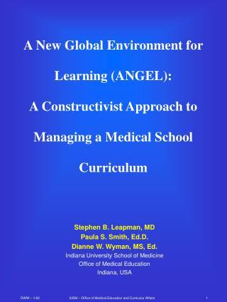 Stephen B. Leapman, MD Paula S. Smith, Ed.D.  Dianne W. Wyman, MS, Ed.
