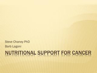 Nutritional Support for Cancer