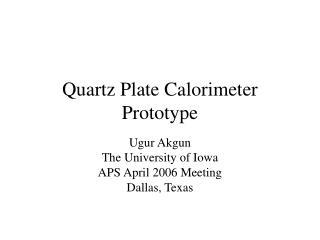 Quartz Plate Calorimeter Prototype