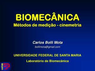 BIOMECÂNICA Métodos de medição - cinemetria