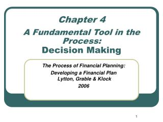 Chapter 4 A Fundamental Tool in the Process: Decision Making