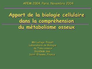 Apport de la biologie cellulaire  dans la compr hension  du m tabolisme osseux