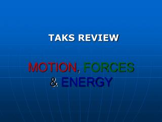 MOTION ,  FORCES &  ENERGY