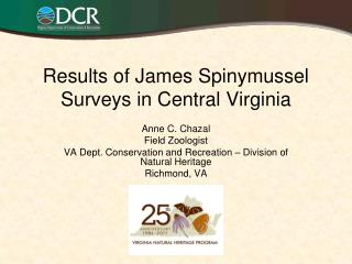 Results of James Spinymussel Surveys in Central Virginia
