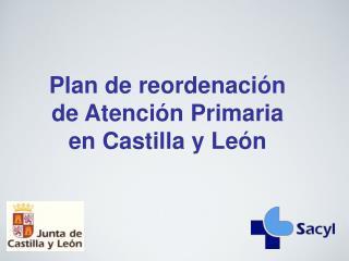 Plan de reordenación de Atención Primaria en Castilla y León