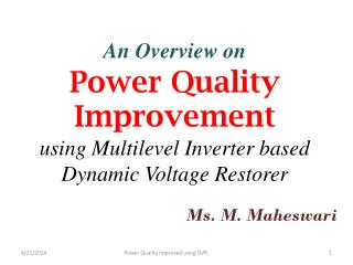 An Overview on Power Quality Improvement  using Multilevel Inverter based Dynamic Voltage Restorer