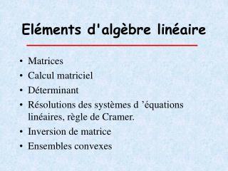 Eléments d'algèbre linéaire