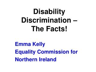 Disability Discrimination �  The Facts!