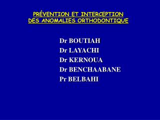 PR�VENTION ET INTERCEPTION  DES ANOMALIES ORTHODONTIQUE