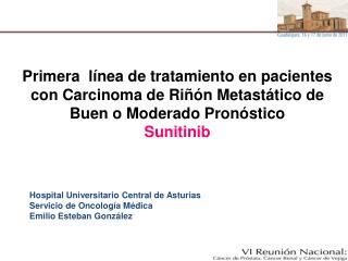 Hospital Universitario Central de Asturias Servicio de Oncología Médica Emilio Esteban González