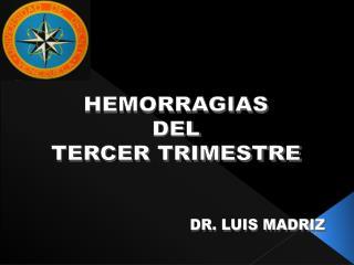 HEMORRAGIAS  DEL  TERCER TRIMESTRE