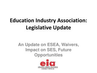 Education Industry Association: Legislative Update