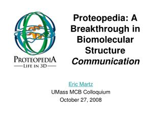Proteopedia: A Breakthrough in Biomolecular Structure  Communication