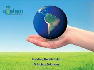 Building Relationship. Bringing Solutions.