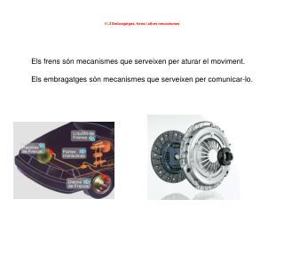 11.3 Embragatges, frens i altres mecanismes