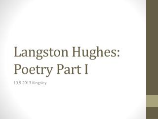 Langston Hughes: Poetry Part I