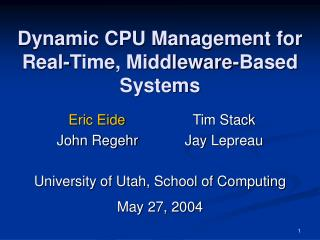 Dynamic CPU Management for Real-Time, Middleware-Based Systems