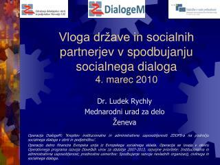 Vloga države in socialnih partnerjev v spodbujanju socialnega dialoga 4 . marec  2010