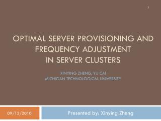 Optimal Server Provisioning and Frequency Adjustment  in Server Clusters