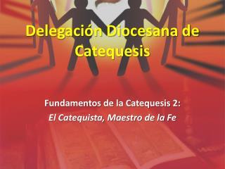 Delegación Diocesana de Catequesis