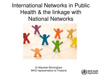 International Networks in Public Health & the linkage with National Networks