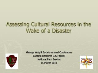 Assessing Cultural Resources in the Wake of a Disaster