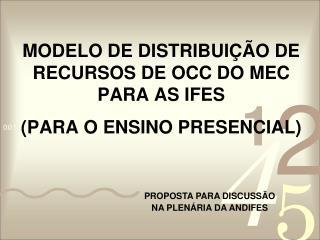 MODELO DE DISTRIBUIÇÃO DE RECURSOS DE OCC DO MEC PARA AS IFES (PARA O ENSINO PRESENCIAL)