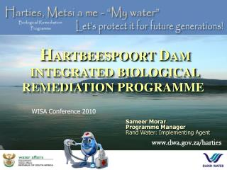 Sameer Morar Programme Manager Rand Water: Implementing Agent