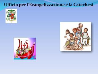 Ufficio per l'Evangelizzazione e la Catechesi