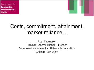 Costs, commitment, attainment, market reliance…