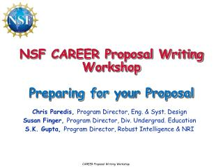 NSF CAREER Proposal Writing Workshop Preparing for  y our Proposal