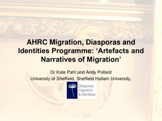 AHRC Migration, Diasporas and Identities Programme: 'Artefacts and Narratives of Migration'