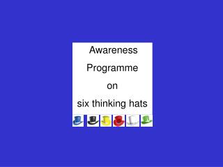 Awareness  Programme on  six thinking hats