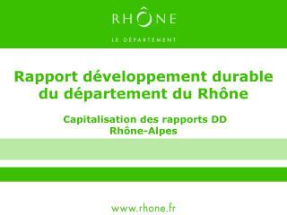 Rapport développement durable du département du Rhône  Capitalisation des rapports DD  Rhône-Alpes