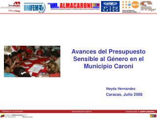 Avances del Presupuesto Sensible al Género en el Municipio Caroni Neyda Hernández