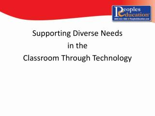 Supporting Diverse Needs  in the  Classroom Through Technology