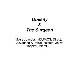 Obesity  & The Surgeon