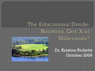 The Educational Divide: Boomers, Gen X or  Millennials ?